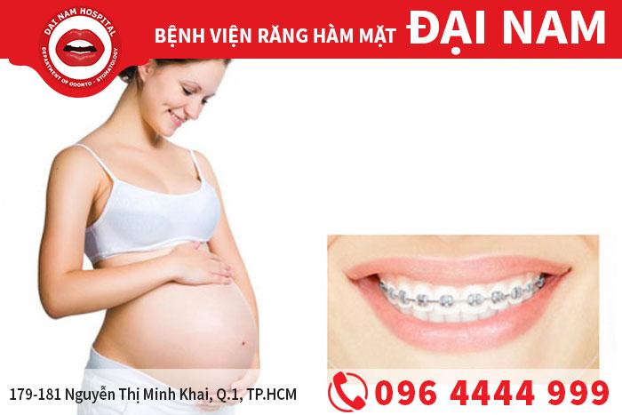 đang mang thai có niềng răng được không